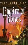 Empire of Bones - Liz Williams