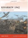 Kharkov 1942: The Wehrmacht strikes back - Robert A. Forczyk