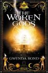 The Woken Gods (Strange Chemistry) - Gwenda Bond