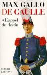 De Gaulle : L'appel du destin - 1890-1940 (Hors Collection) (French Edition) - Max Gallo