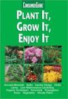Plant It, Grow It, Enjoy It - Betty Mackey, Lou Weber