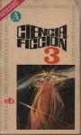 Ciencia Ficción 3 (Libro Amigo #193) - Carlo Frabetti, Fernando Corripio, Jaime Piñeiro