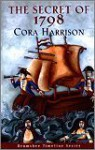 Secret of 1798 - Cora Harrison, Orla Roche
