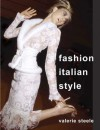 Fashion, Italian Style - Valerie Steele