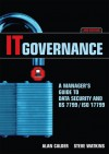 IT Governance: A Manager's Guide to Data Security and BS 7799/ISO 17799 - Alan Calder, Stephen H. Watkins, Steve Watkins