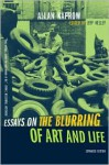 Essays on the Blurring of Art and Life - Allan Kaprow