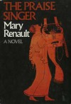 The Praise Singer - Mary Renault