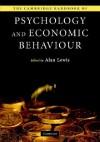 The Cambridge Handbook of Psychology and Economic Behaviour (Cambridge Handbooks in Psychology) - Alan Lewis