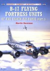 B-17 Flying Fortress Units of the Eighth Air Force - Martin W. Bowman, Mark Styling