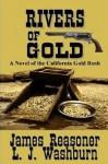 Rivers Of Gold - James Reasoner, L.J. Washburn
