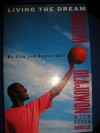 Living the Dream: My Life and Basketball - Hakeem Olajuwon, Peter Knobler