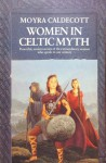 Women in Celtic Mythology - Moyra Caldecott