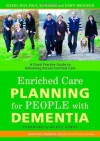 Enriched Care Planning for People with Dementia: A Good Practice Guide for Delivering Person-centred Care (Bradford Dementia Group Good Practice Guides) - Hazel May, Paul Edwards