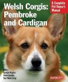 Welsh Corgis: Pembroke and Cardigan: Everything about Purchase, Care, Nutrition, Behavior, and Training - Richard G. Beauchamp