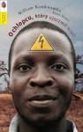 O Chłopcu, Który Ujarzmił Wiatr - William Kamkwamba