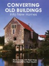 Converting Old Buildings Into New Homes - Barry Davies, Nigel Begg, Nigel Rigden