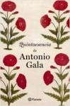 Quintaesencia - Antonio Gala, Isabel Martinez Moreno