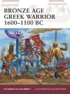 Bronze Age Greek Warrior 1600-1100 BC - Raffaele D'Amato, Giuseppe Rava