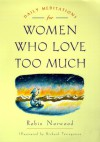 Daily meditations for women who love too much - Robin Norwood