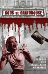 Gods of Grindhouse: Interviews with Exploitation Filmmakers - Andrew J. Rausch, Chris Watson