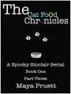 The Cat Food Chronicles ( Book 1, Part 3 of the Dead Celebutante Mysteries) - Maya Pruett