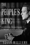 The People's King: The True Story Of The Abdication - Susan Williams