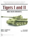Tigers I and II and Their Varients - Schiffer Publishing Ltd, Hilary L. Doyle