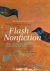 The Rose Metal Press Field Guide to Writing Flash Nonfiction: Advice and Essential Exercises from Respected Writers, Editors, and Teachers - Dinty W. Moore