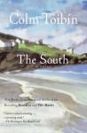 The South: A Novel - Colm Tóibín
