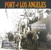 Port of Los Angeles: An Illustrated History from 1850 to 1945 - Ernest Marquez, Veronique de Turenne