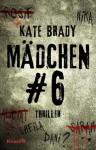 Mädchen Nr. 6: Thriller (German Edition) - Kate Brady, Antje Nissen