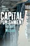 Capital Punishment: - Robert Wilson