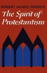 The Spirit of Protestantism - Robert McAfee Brown