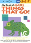My Book of Mazes: Things That Go: Ages 5-6-7 - Kumon Publishing