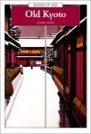 Old Kyoto: A Short Social History - John Lowe