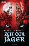 Zeit der Jäger: Mercy Thompson 4 - Roman (German Edition) - Vanessa Lamatsch, Patricia Briggs