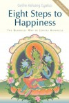 Eight Steps to Happiness: The Buddhist Way of Loving Kindness - Kelsang Gyatso