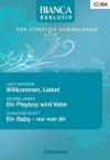 Bianca Exklusiv Band 0148: Willkommen, Liebe! / Ein Playboy wird Vater / Ein Baby - nur von dir / (German Edition) - Lucy Gordon, Arlene James, Christine Scott