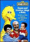 Susan and Gordon Adopt a Baby: (Reissue) (Sesame Street Books) - Judy Freudberg, Joe Mathieu
