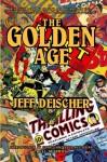 The Golden Age - Jeff Deischer, Will Murray