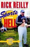 Sports from Hell: My Search for the World's Dumbest Competition - Rick Reilly
