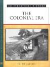 The Colonial Era - Faith Jaycox