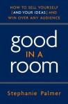 Good in a Room - Stephanie Palmer