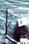 Das Mädchen im Fluss - Carolyn Haines, Karl-Heinz Ebnet