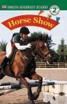 DK Readers: Horse Show - Deborah Lock