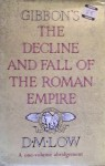 The Decline and Fall of the Roman Empire A one-volume abridgement - Edward Gibbon