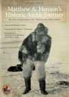 Matthew A. Henson's Historic Arctic Journey: The Classic Account of One of the World's Greatest Black Explorers - Matthew A. Henson, Robert Peary, Booker T. Washington, Deirdre C. Stam