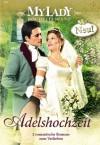 MYLADY HOCHZEITSBAND Band 01: DIE SKANDALÖSE BRAUT / EIN EARL VERLIERT SEIN HERZ / (German Edition) - Mary Brendan, Mary Nichols