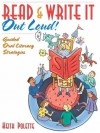 Read & Write It Out Loud! Guided Oral Literacy Strategies - Keith Polette