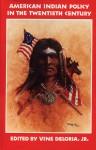 American Indian Policy in the Twentieth Century - Vine Deloria Jr.